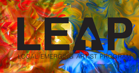 ***CALL FOR ART*** LEAP -  Local Emerging Artist Program