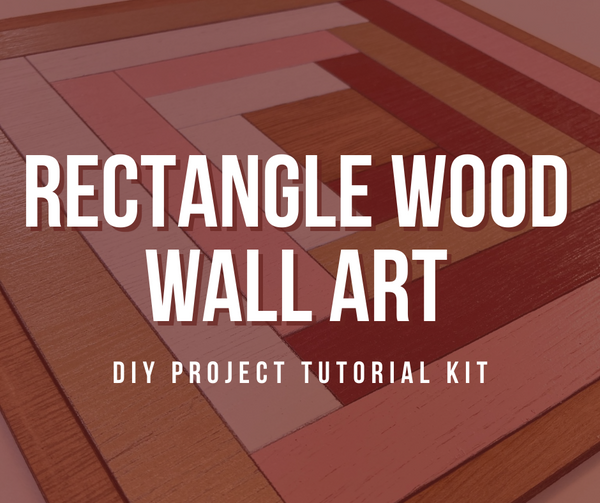 Rectangle Wood Wall Art DIY Project Tutorial Kit
