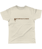 God told me to skate t-shirt