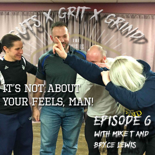 Episode 6 | It's Not About Your Feels, Man! With Mike Tuchscherer and Bryce Lewis