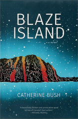 Book cover for Blaze Island by Catherine Bush.