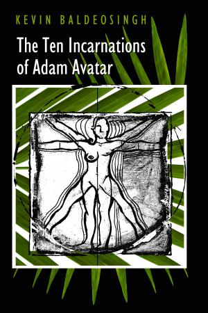 The Ten Incarnations of Adam Avatar, Kevin Baldeosingh