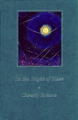 In the Flight of Stars, Dorothy Roberts, Goose Lane Editions, 1991