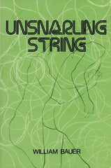 Unsnarling String, William Bauer, Goose Lane Editions, 1983