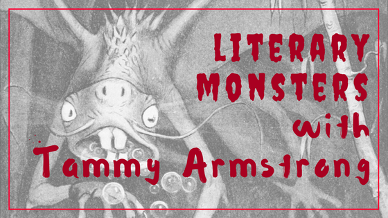 Literary Monsters, with Tammy Armstrong