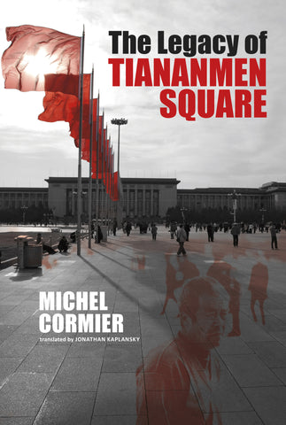 The Legacy of Tiananmen Square