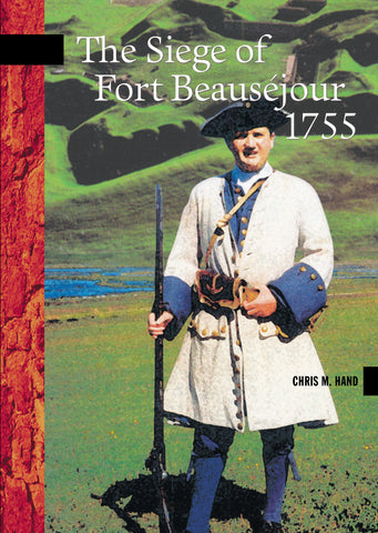 The Siege of Fort Beauséjour, 1755 (eBOOK)