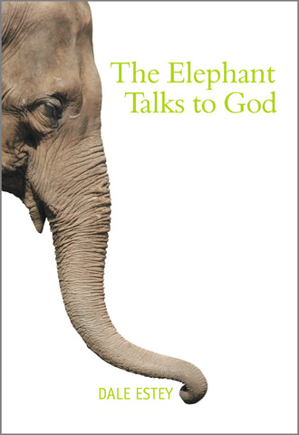 The Elephant Talks to God