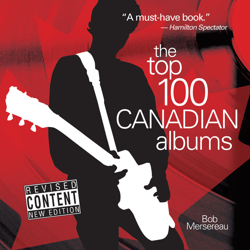 The Top 100 Canadian Albums (eBOOK)