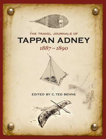 The Travel Journals of Tappan Adney Vol. 1, 1887-1890 (eBOOK)