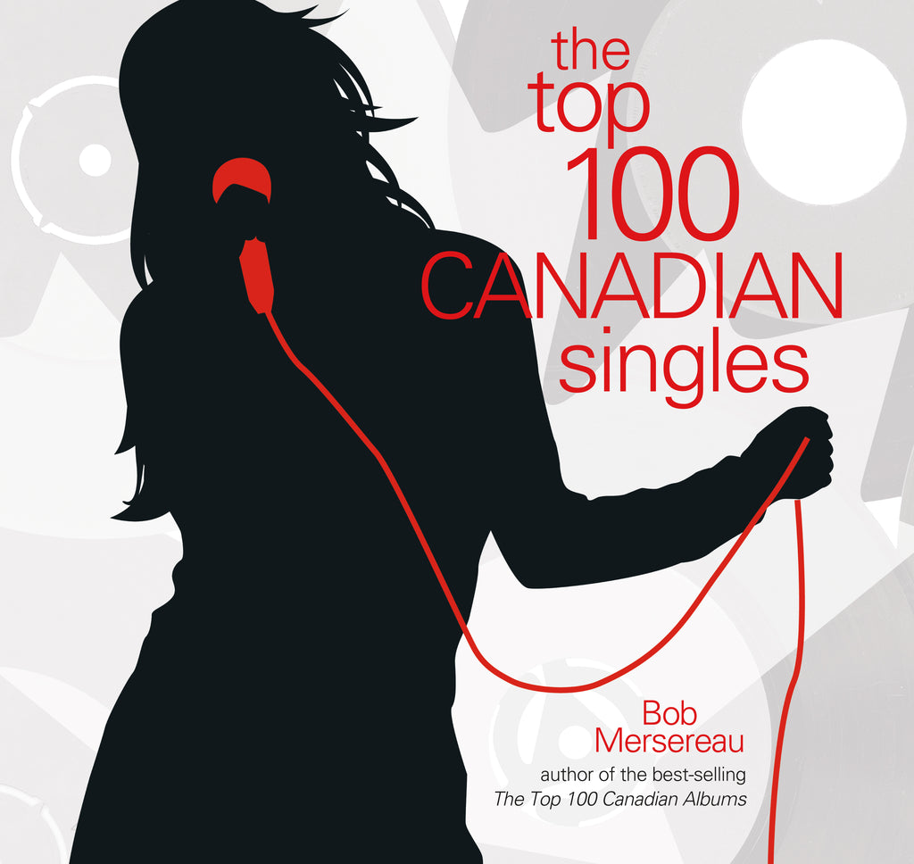 The Top 100 Canadian Singles (eBOOK)