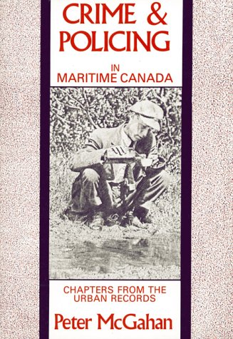 Crime and Policing in Maritime Canada