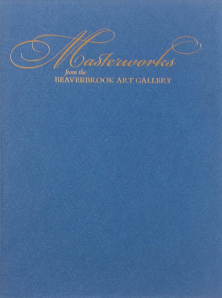 Masterworks from the Beaverbrook Art Gallery (Special edition)