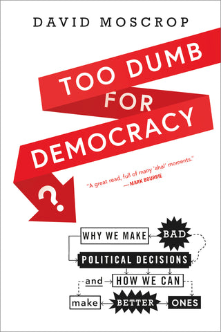 Too Dumb for Democracy?