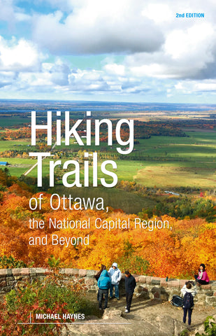 Hiking Trails of Ottawa, The National Capital Region and Beyond, 2nd Edition