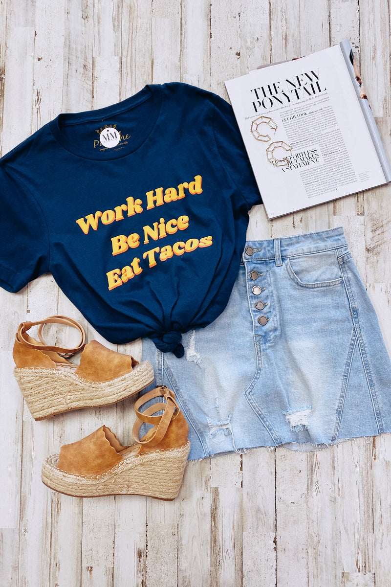 Work Hard. Be Nice. Eat Tacos. Graphic Top - Madison and Mallory