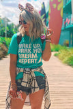 Teal / S WAKE UP. PARK HOP. DREAM. REPEAT. ? - Madison + Mallory