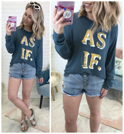 As If Sweatshirt - Madison + Mallory