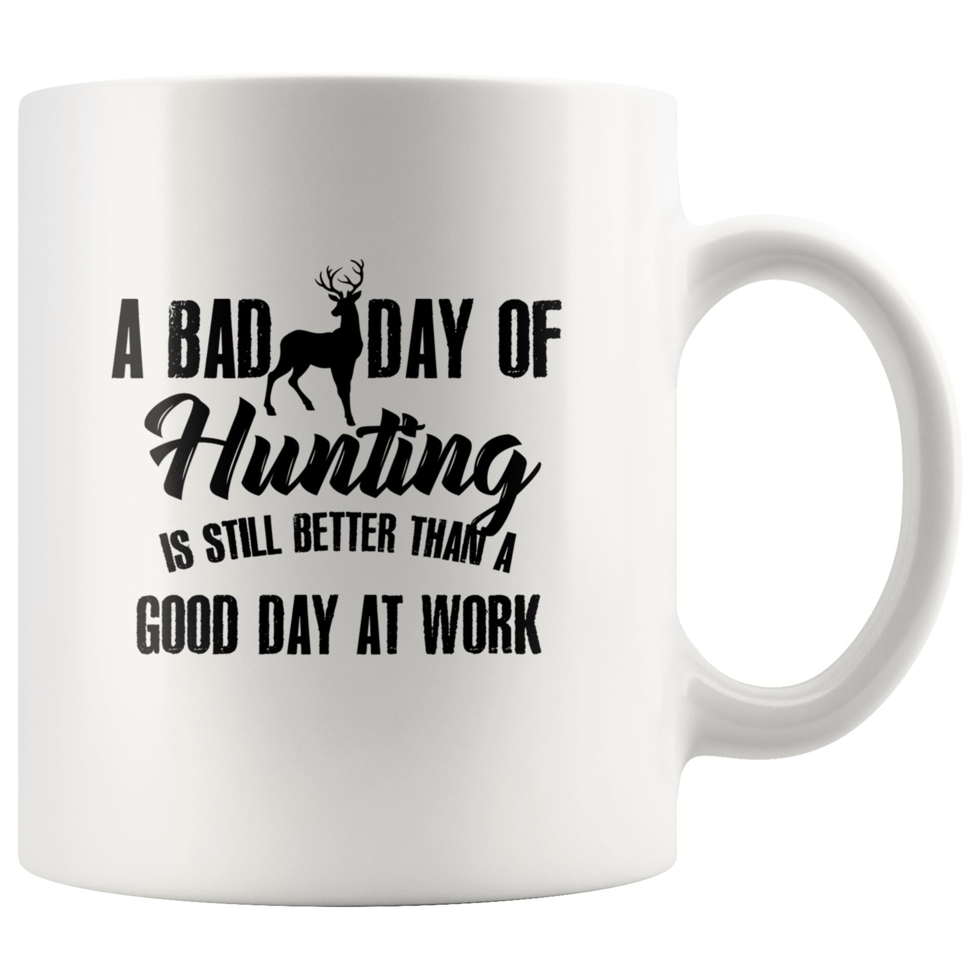 A Bad Day of Hunting Drinkware teelaunch 11oz Mug