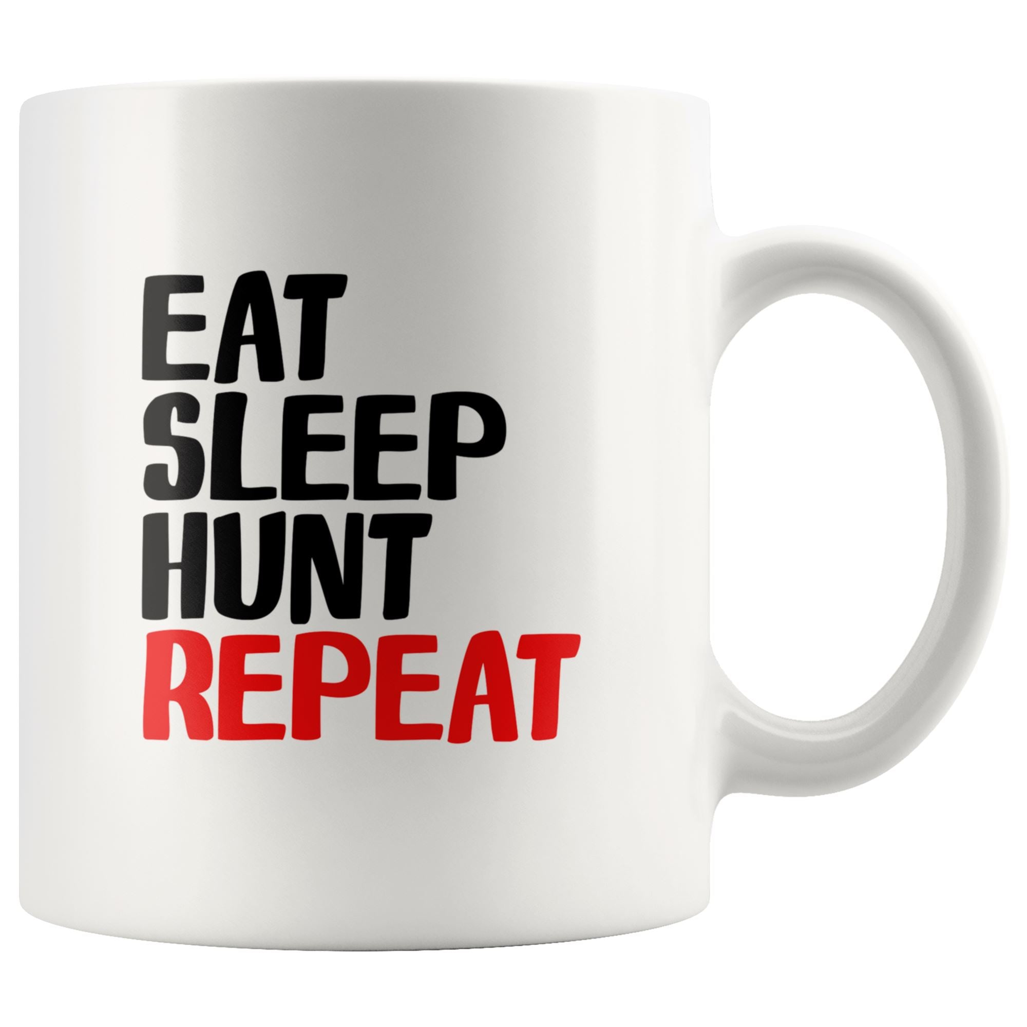 Eat Sleep Hunt Repeat Drinkware teelaunch 11oz Mug