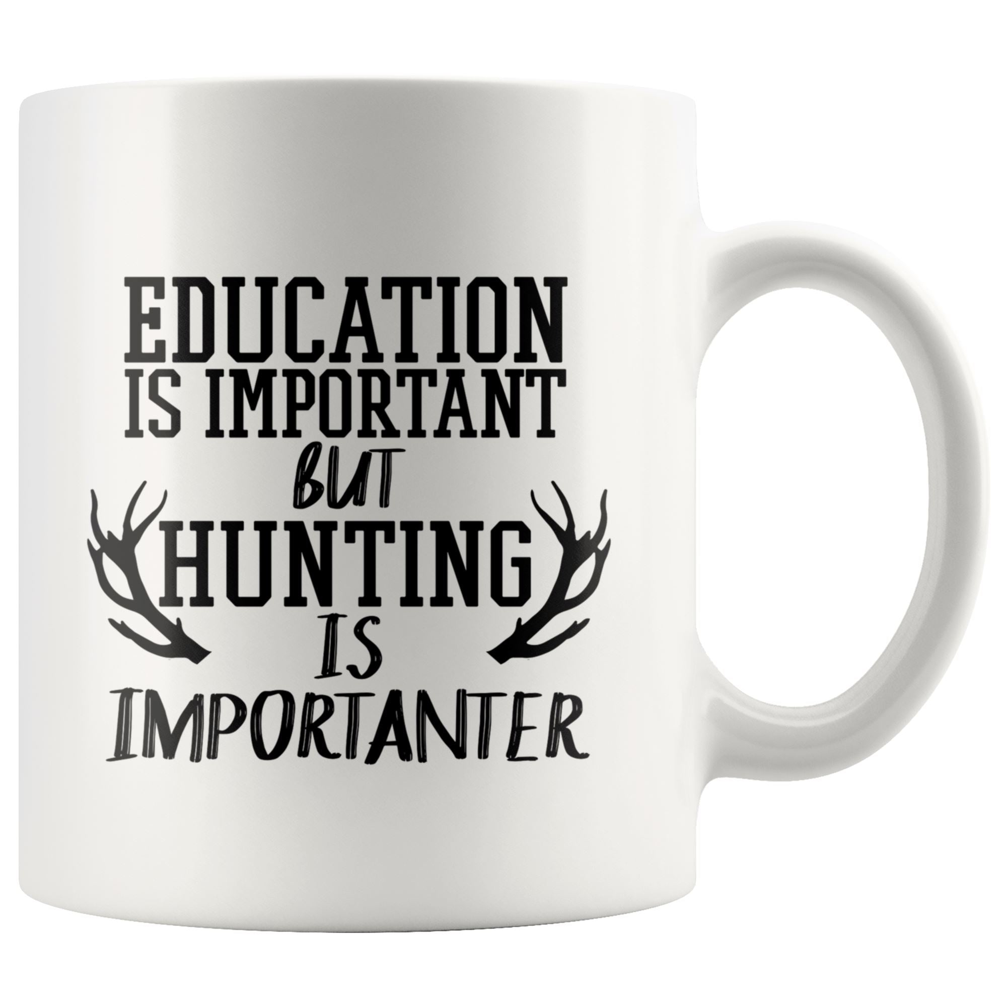 Education And Hunting Drinkware teelaunch 11oz Mug
