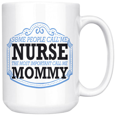 Nurse Mommy Mug Drinkware teelaunch 15oz Mug