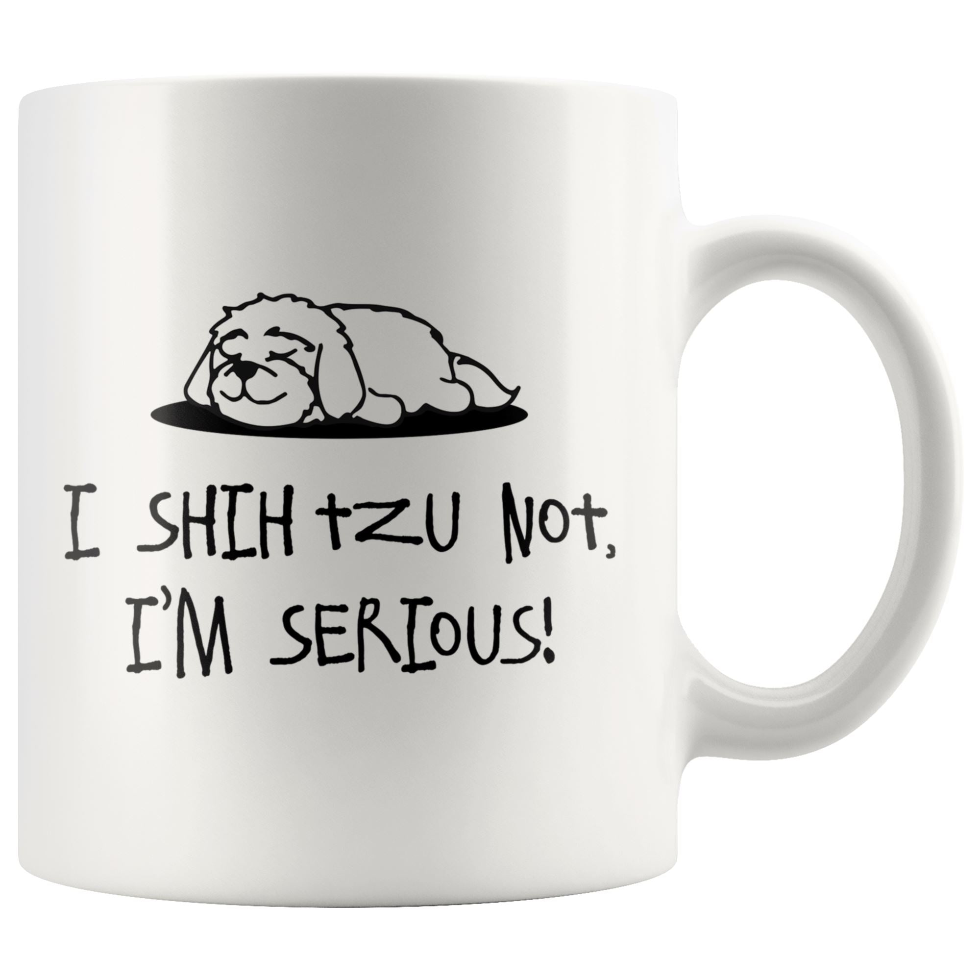 Shih Tzu not Mug Drinkware teelaunch 11oz Mug