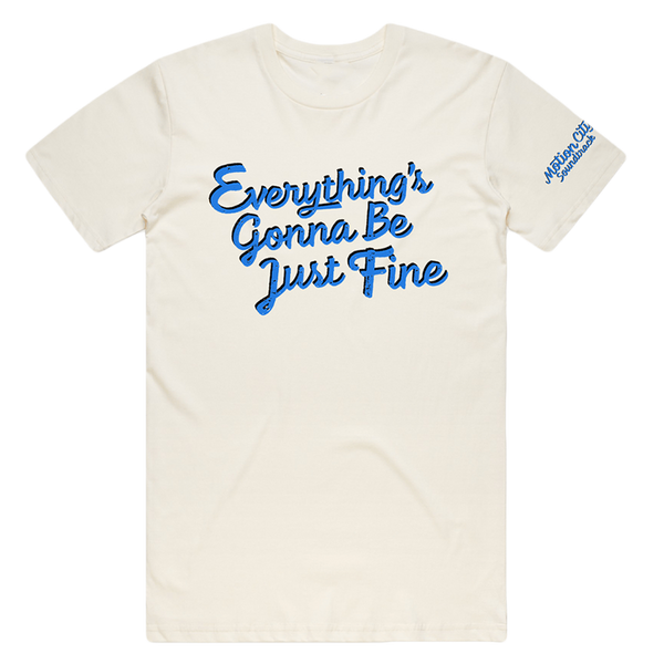 Everything's Just Fine Tee