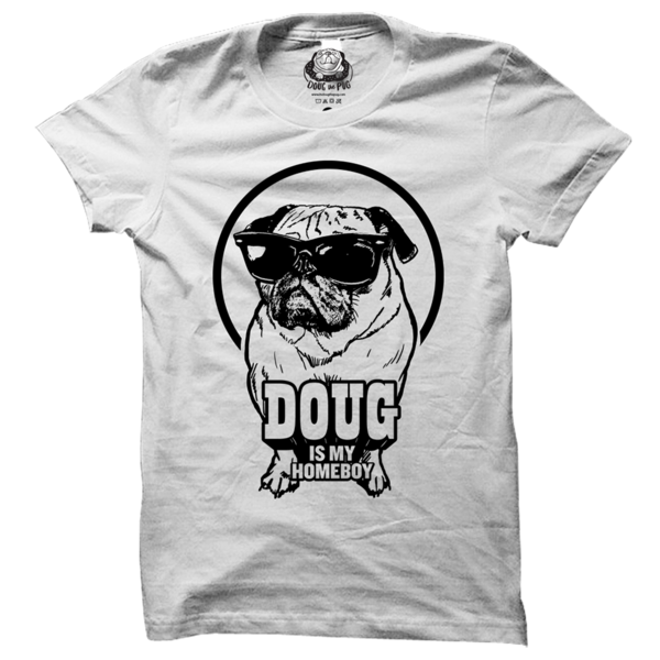 Doug Is My Homeboy Tee
