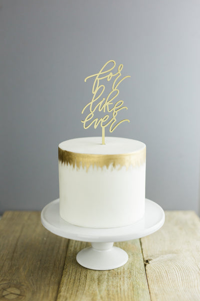 For Like Ever- Cake Topper