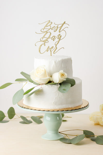 Best Day Ever- Cake Topper