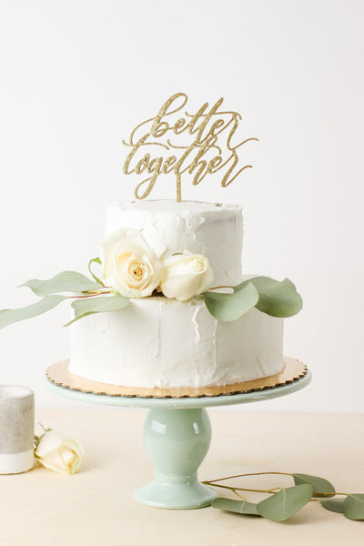 Better Together- Cake Topper