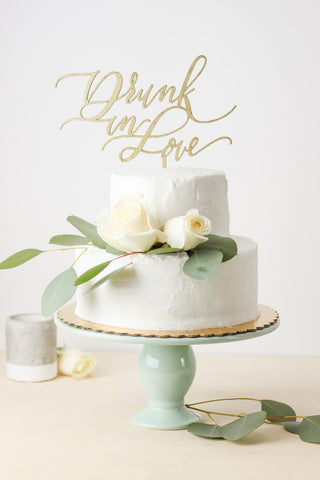 Drunk in Love- Cake Topper