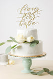 Forever and Ever Babe- Cake Topper