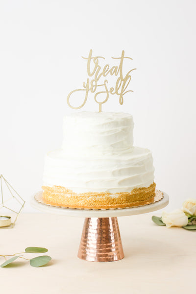 Treat Yo Self- Cake Topper