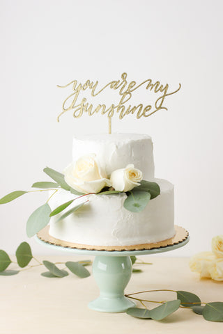 You Are My Sunshine- Cake Topper