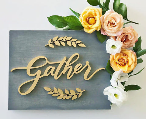 Gather- Wood Sign