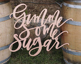 Gimme Some Sugar- Large Wedding Sign