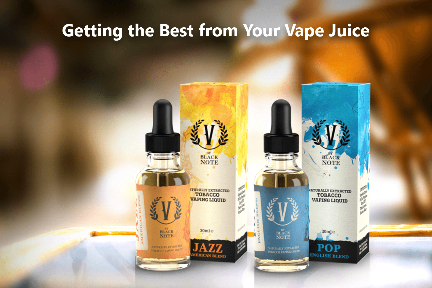 Getting the Best from Your Vape Juice
