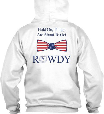 Things Are About To Get Rowdy Hoodie