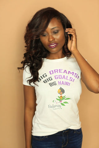 Big Dreams, Big Goals, Big Hair T-Shirt