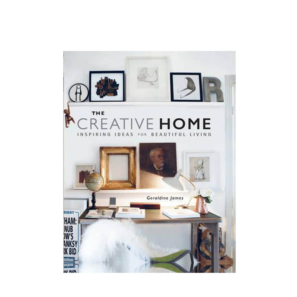 The Creative Home : Inspiring Ideas for Beautiful Living