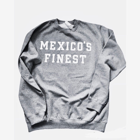 Mexico Classic Crewneck MEXICO'S FINEST - Gray / White Print