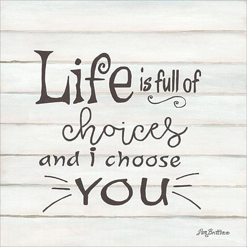 Life is Full of choices-I choose you