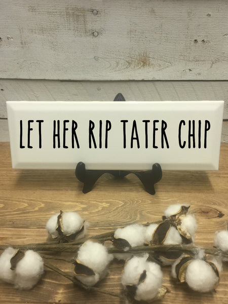 Let Her Rip Tater Chip Sign-Wall Decor-Bathroom Sign-Rae Dunn-Bathroom Art