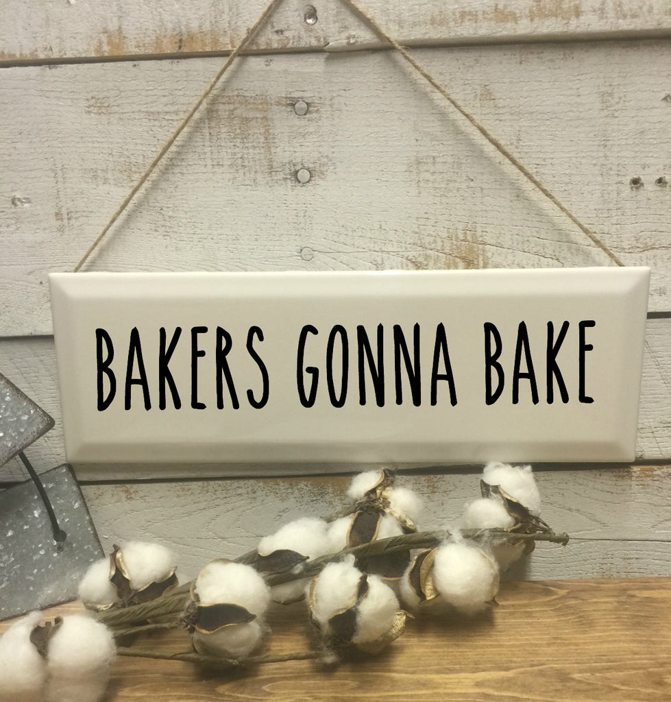 Bakers Gonna Bake Sign-Gift for Mom-Mothers Day-Gift for Bakers-Home and Living-Wall Decor