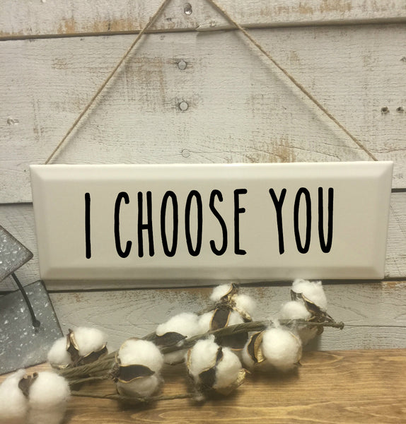 I Choose You-Wedding Gift-Bridal Shower-Anniversary Gift-Love-I'd Choose You