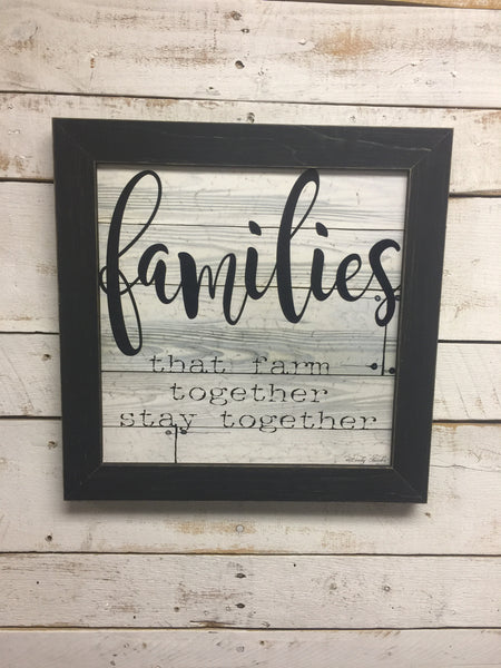 Families that Farm Together Stay Together Framed Print