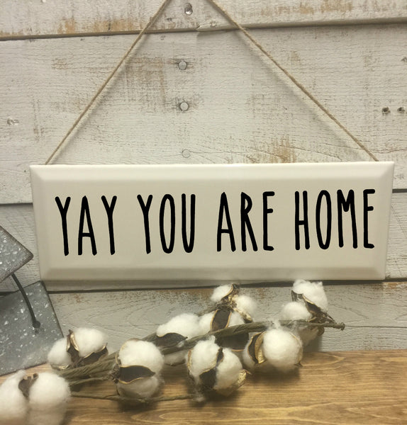 Yay You are Home-Home and Living-Wall Decor-Home Decor-Home Decor Sign