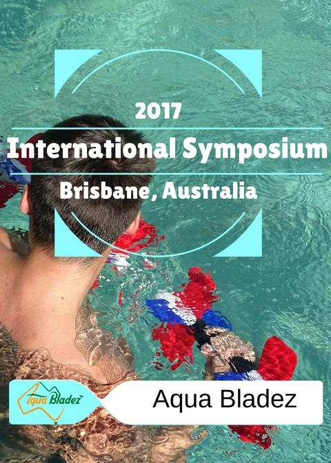 2017 International Symposium - Aqua Bladez Worldwide